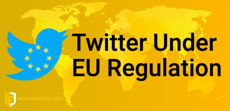 Twitter Under EU Regulation