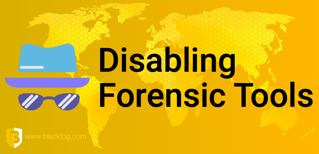 Disabling Forensic Tools