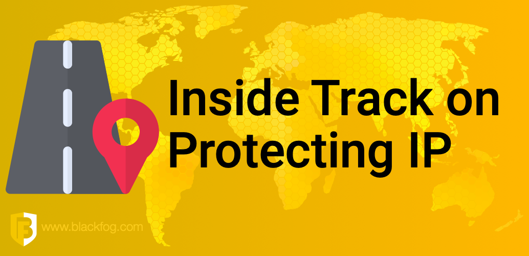 The Inside Track on Protecting Intellectual Property (IP)