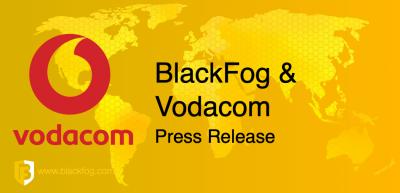 BlackFog Partners with Vodacom