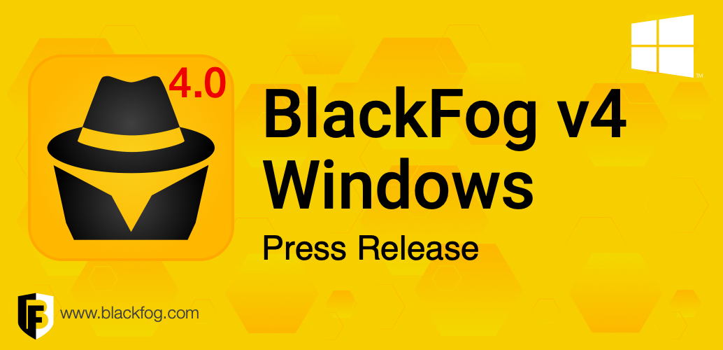 BlackFog's Releases On-Device Data Privacy and Security for Windows v4