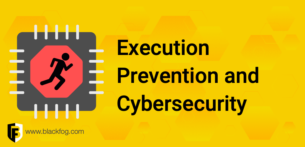 Execution prevention and cybersecurity