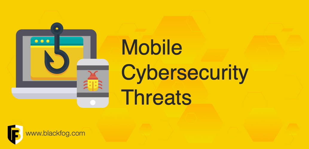 Mobile Cyber Security Threats
