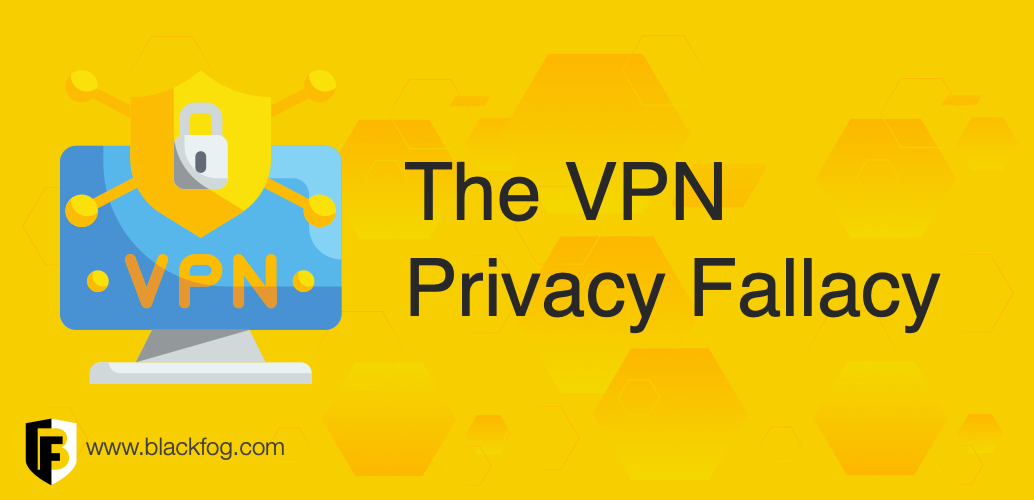 The VPN Privacy Fallacy and Remote Work