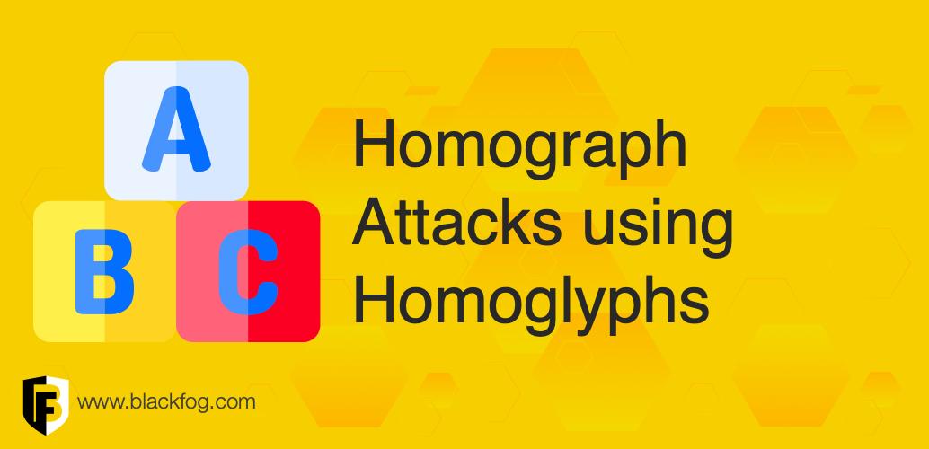 Homograph Attacks using Homoglyphs