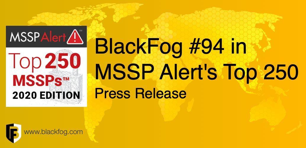 BlackFog Named to MSSP Alert's Top 250 MSSPs List for 2020