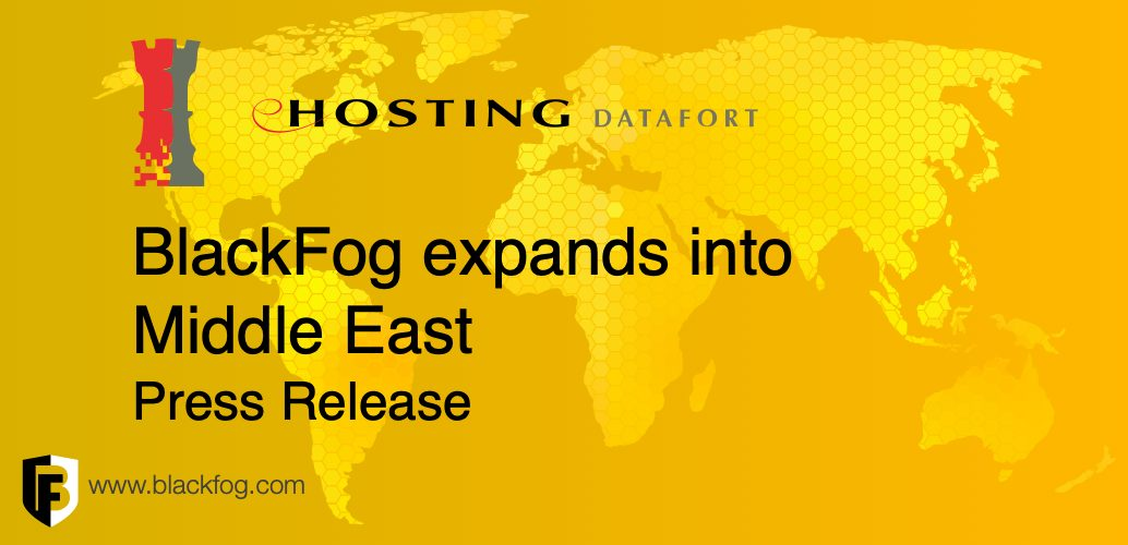 BlackFog expands into Middle East with eHosting DataFort, UAE's leading Cloud and Managed Security Services Provider
