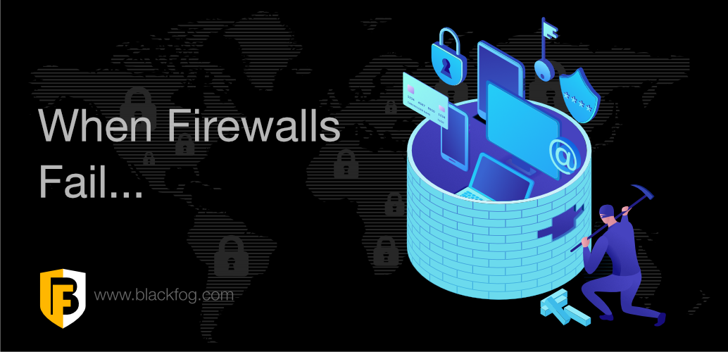 When Firewalls Fail: How to Prevent Cyberattacks in 2021