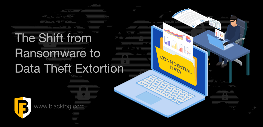 The Shift from Ransomware to Data Theft Extortion